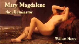 William Henry - Mary the Illuminator (full audio interview)