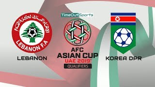 Lebanon vs DPR Korea (5-0) Goals & Highlights | AFC Asian Cup 2019 Qualifiers