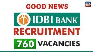 Good News | IDBI Bank Executive Recruitment 2018 | 760 Vacancies