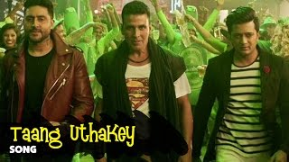 Taang Uttha Ke Housefull 3 VIDEO SONG ft Akshay Kumar RELEASES