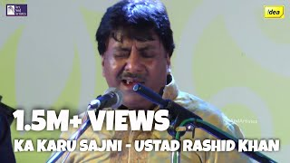 Kaa Karu Sajani Aaye Na Balam by Ustad Rashid Khan | Idea Jalsa 2015, Bhubaneshwar