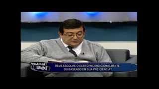 IBR NA TV - Deus escolhe o eleito incondicionalmente ou baseado em sua pré-ciência?