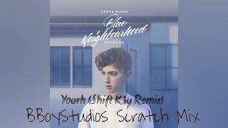 Troy Sivan - Youth (SHIFT K3Y Remix) [Scratch Mix]