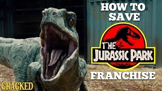 How to Save the Jurassic Park Franchise