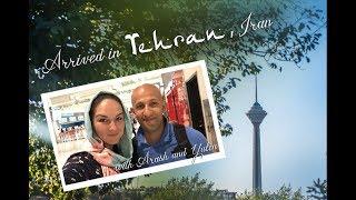 Arrived in Tehran, Iran