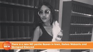 There is a new NO pantie Queen in town, Zodwa Wabantu and Skolopad Silenced