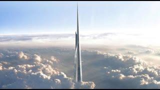 Kingdom/Jeddah Tower - World's Tallest Building - 1Km+ Tall Building!