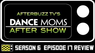 Dance Moms Season 6 Episode 17 Review & After Show | AfterBuzz TV