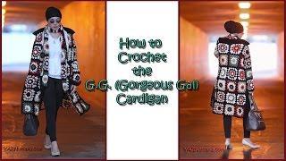 How to Crochet Tutorial: DIY the G G  Gorgeous Gal Cardigan by YARNutopia