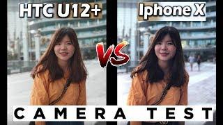 HTC U12 Plus vs iPhone X Camera Test Comparison !