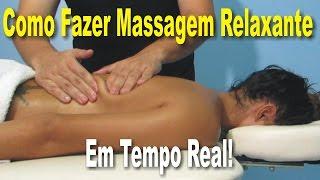 Como Fazer Massagem Relaxante Em Tempo Real (Massagem Nas Costas)