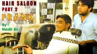 Hair Saloon Prank Part 2 By Nadir Ali in #P4PAKAO