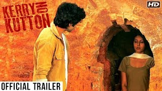 Kerry On Kutton Official Trailer (2017) | New Released Full Hindi Movies | Latest Bollywood Movies