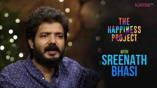 Sreenath Bhasi - The Happiness Project - Kappa TV