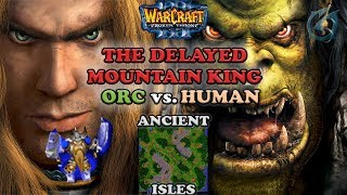 Grubby | Warcraft 3 The Frozen Throne | HU v Orc - The Delayed Mountain King - Ancient Isles