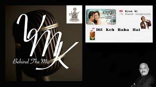 Dil Keh Raha Hai Hindi karaoke Vocal Cover from Kyon Ki