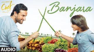 "Chef: ""Banjara"" Full Audio Song | Saif Ali Khan | Vishal Dadlani | Raghu Dixit"