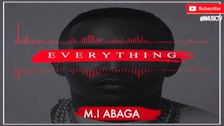 M.I Abaga - Everything I Have Seen (OFFICIAL AUDIO 2016)