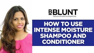How To Use Intense Moisture Shampoo And Conditioner For Seriously Dry Hair
