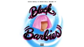 Nicki Minaj, Mike WiLL Made-It - Black Barbies (Audio)