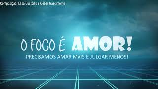 O Foco é o amor - Kleber Nascimento Feat. Elisa Custódio