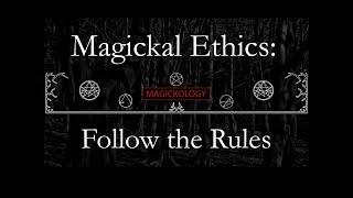Magickal Ethics: Follow the rules