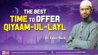 The best time to offer Qiyaam-ul-Layl - Dr Zakir Naik