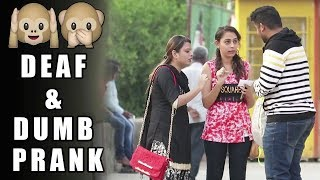 Acting Deaf & Dumb Prank 2 - Funny Prank | Pranks In India | Raj Khanna