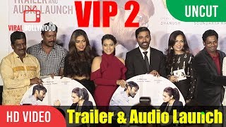UNCUT - VIP 2 | Velaiilla Pattadhari 2 Trailer & Audio Launch | Dhanush, Kajol, Amala, Soundarya