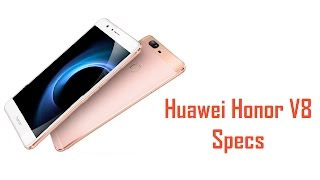 Huawei Honor V8 Specs, Features & Price
