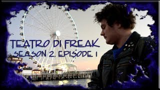 Teatro di Freak - Brave New World - S2E1