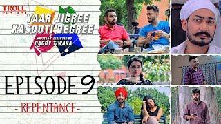 Yaar Jigree Kasooti Degree | Episode 9 - Repentance | Punjabi Web Series 2018 | Troll Punjabi