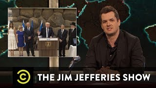 The Trumps Visit the Israeli Holocaust Museum - The Jim Jefferies Show