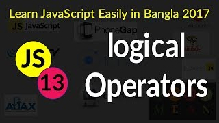 Logical Operator - # 13 - Learn JavaScript Easily in Bangla 2017