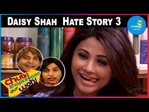 Chutki, Shopkeepaa aur Woh! - Daisy Shah   Hate Story 3   Ep 15   02nd December