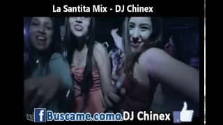La Santita Mix - DJ Chinex (Lo mas nuevo 2017)