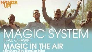 Ahmed Chawki Ft. Magic System - Magic In The Air (ShyKerz Boy Bootleg Mix)