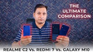 Realme C2 VS Redmi 7 VS Galaxy M10 | Camera Comparison | Battery Test | Performance Test