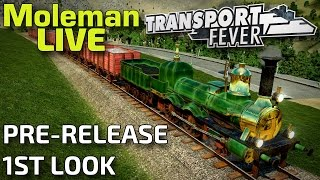 Transport Fever First Look! *Pre-Release Preview* (Moleman Live)