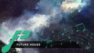 [Future House] Zaeden - Never Let You Go (Uplink Remix)