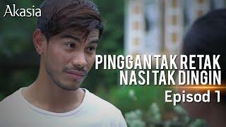 Akasia | Pinggan Tak Retak Nasi Tak Dingin | Episode 1