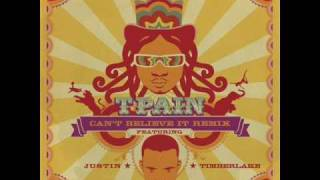 Tpain  Cant Believe It Remix Ft Justin Timberlake