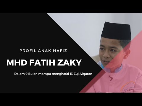MHD Fatih Zaky Hafal 13 Zuj Alquran dalam 9 bulan - Profil Anak Hafiz
