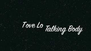 Tove Lo - Talking Body Lyrics