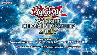 Yu-Gi-Oh! World Championship 2017 [Finals: Live Broadcast]