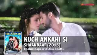 Kuch Ankahi Se  Shandaar Movie New Song  Atif Aslam  Shahid Kapoor  Alia Bhatt   YouTube