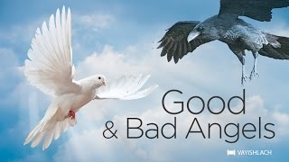 Good and Bad Angels: The Forces in Our Lives