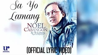 Noel Cabangon - Sa 'Yo Lamang - (Official Lyric Video)