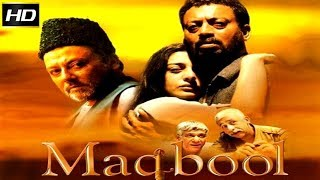 Maqbool  2004 - Dramatic Movie | Irrfan Khan, Pankaj Kapur, Tabu, Piyush Mishra.