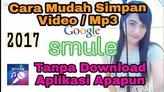 CARA SIMPAN VIDEO/AUDIO SMULE Tanpa Download APLIKASI Apapun Dgn MUDAH & CEPAT